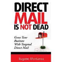 【预订】Direct Mail Is Not Dead: Grow Your Business with Target