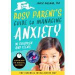 英文原版 忙碌的家长指南系列:管理儿童和青少年焦虑问题的指南 The Busy Parent's Guide to M