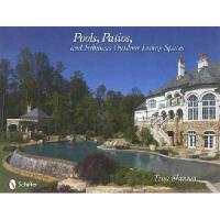【预订】Pools, Patios, and Fabulous Outdoor Living Spaces