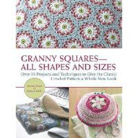 【预订】Granny Squares-All Shapes and Sizes: Over 50 Projects a