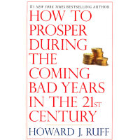 How to Prosper During the Coming Bad Years in the 21st Cent