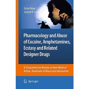 【预订】Pharmacology and Abuse of Cocaine, Amphetamines, Ecstasy and Related Designer Drugs: A Comprehensive Review on Their Mode of Action, Treatment of Abus 预订商品,需要1-3个月发货,非质量问题不接受退换货。