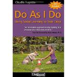 【预订】Do as I Do: Using Social Learning to Train Dogs [With D