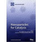【预订】Nanoparticles for Catalysis 9783038425366