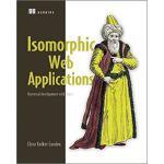 【预订】Isomorphic Web Applications: Universal Development with