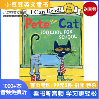 英文绘本 原版进口Pete the Cat Too Cool for School I Can Read