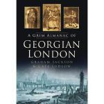 【预订】The Grim Almanac of Georgian London