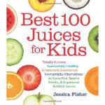 【预订】Best 100 Juices for Kids: Totally Yummy, Awesomely Heal