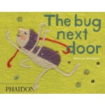 The Bug Next Door [Hardcover] 隔壁的虫子(精装) ISBN 9780714863566