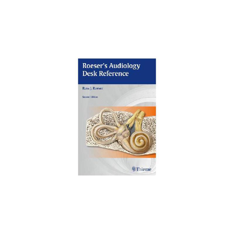 【预订】Roeser's Audiology Desk Reference: A Guide to the Practice of Audiology 美国库房发货,通常付款后3-5周到货!