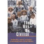 【预订】The Way We Civilise: Aboriginal Affairs-The Untold Stor