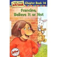 Francine, Believe It or Not!(Arthur Chapter Book 14)亚瑟小子:弗朗