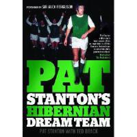 【预订】Pat Stanton's Hibernian Dream Team. Pat Stanton with Te