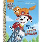 【预订】The Itty-Bitty Kitty Rescue (Paw Patrol)