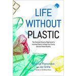 【预订】Life Without Plastic: The Practical Step-By-Step Guide