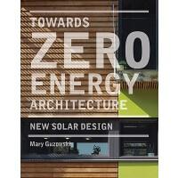【预订】Towards Zero/energy Architecture: New Solar Design 9781