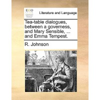 【�A�】Tea-Table Dialogues, Between a Governess, and Mary Sensi
