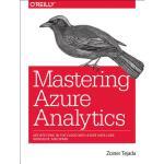 【预订】Mastering Azure Analytics: Architecting in the Cloud wi