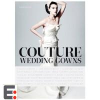 Couture Wedding Gowns 婚纱设计 婚礼礼服的服装视觉盛宴 礼服的详细介绍 照片与手绘插画 服装设计书籍