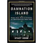 【预订】Damnation Island: Poor, Sick, Mad, and Criminal in 19th