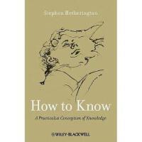 【预订】How to Know 9780470658123