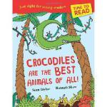 【预订】Crocodiles Are the Best Animals of All!9781847804
