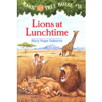 Magic Tree House #11:Lions at Lunchtime 神奇树屋11:非洲草原逃生记 9780