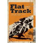 【预订】Flat Track - A Story about Coming of Age, Love and Abov