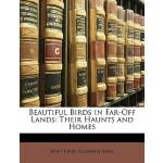 【预订】Beautiful Birds in Far-Off Lands: Their Haunts and Home