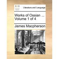 【预订】Works of Ossian ... Volume 1 of 4 9781140693079