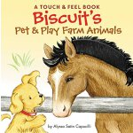 Biscuit's Pet & Play Farm Animals: A Touch & Feel Book