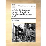 【预订】L' A, B, C, Dialogue Curieux. Traduit de L'Angl