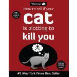 【预订】How to Tell If Your Cat Is Plotting to Kill You