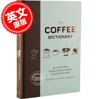 现货 咖啡字典 英文原版 Coffee Dictionary 由A到Z来熟知咖啡的生长过程 烘焙到酿造以及品尝的知识