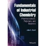 【预订】Fundamentals of Industrial Chemistry: Pharmaceuticals,