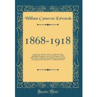 【预订】1868-1918: Address by the Hon. Wm. C. Edwards to the Ro