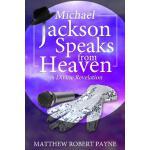 【预订】Michael Jackson Speaks from Heaven: A Divine Revelation