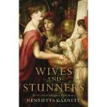 【预订】Wives and Stunners: The Pre-Raphaelites and Their Muses