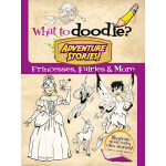 What to Doodle? Adventure Stories!Princesses, Fairies and M
