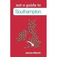 【预订】Not a Guide to Southampton