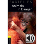 Oxford Bookworms Library: Level 1: Animals in Danger Factfi