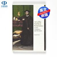 现货英文原版Art of the Northern Renaissance 北方文艺复兴时期的艺术(低地国家、法国、英国