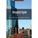 【预订】Beyond Agile: Tales of Continuous Improvement