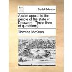 【预订】A Calm Appeal to the People of the State of Delaware. [