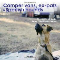 【预订】Camper Vans, Ex-Pats and Spanish Hounds: The Strays of
