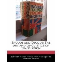 【预订】Encode and Decode: The Art and Linguistics of Translati