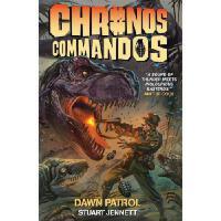 【预订】Chronos Commandos: Dawn Patrol