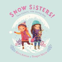 英文原版 雪天里的小姐妹 Teagan White插画绘本 精装 Snow Sisters!