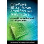 【预订】mm-Wave Silicon Power Amplifiers and Transmitters 97811