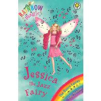 Rainbow Magic: The Dance Fairies 54 Jessica The Jazz Fairy 彩虹仙子#54:舞蹈仙子9781846164958